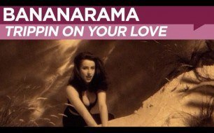 �������� ����������� ���� Bananarama - Trippin On Your Love