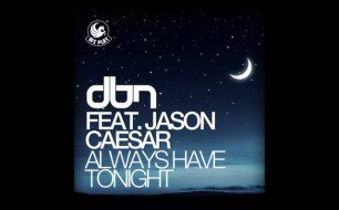 DBN Feat. Jason Caesar - Always Have Tonight (Jerry Rekonius Remix)