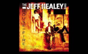 Jeff Healey Band - Who s Been Sleepin  In My Bed