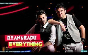 Ryan & Radu - Everything (Official Single)