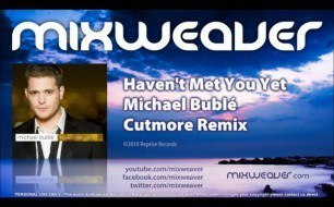 �������� ����������� ���� Michael Buble - Just Haven t Met You Yet (Cutmore Radio Mix)
