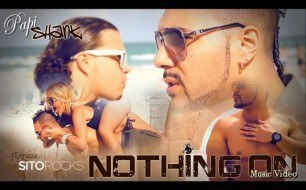 Sito Rocks - Nothing On (feat. Papi Shank)