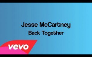 Jesse McCartney - Back Together