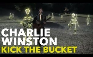 Charlie Winston - Kick The Bucket