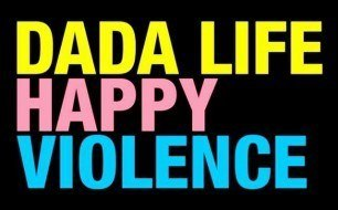 Dada Life - Happy Violence (Radio Edit)