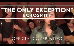 Echosmith - The Only Exception (Cover Paramore)