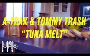 Tommy Trash - Tuna Melt (& A-Trak)