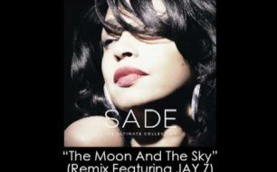 Sade - The Moon And The Sky (Remix Feat. Jay-Z)