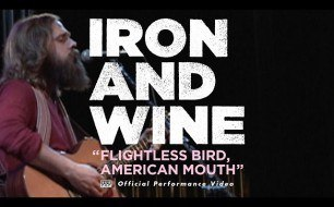 Смотреть музыкальный клип Iron and Wine - Flightless Bird, American Mouth (Live)