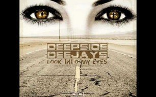 Deepside Deejays - Look Into My Eyes (Club Edit)