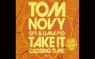 Смотреть музыкальный клип Tom Novy Feat. Lima - Take It (Closing Time) (Extended Video Mix)