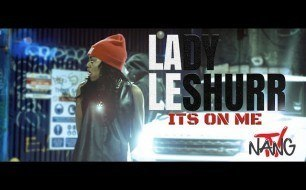 Lady Leshurr - Its On Me