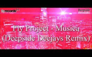 Fly Project - Musica (Deepside Deejays Remix)