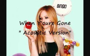 Avril Lavigne - When You Re Gone (Acoustic Version)