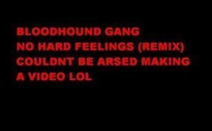 Смотреть музыкальный клип Bloodhound Gang - No Hard Feelings (The Magnus Winbjoerk Remix)