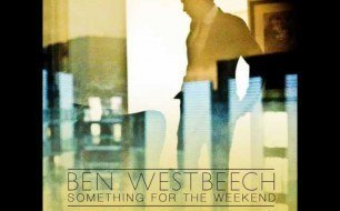 �������� ����������� ���� Ben Westbeech - Something For The Weekend (Joey Negro Z Mix)