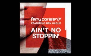 Ferry Corsten - Ain t No Stoppin  (Sunnery James & Ryan Marciano Remix)