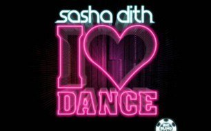 Sasha Dith - I Love Dance (Radio Mix)