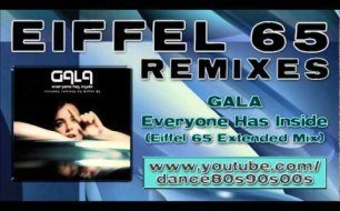 GALA - Everyone has inside(eiffel 65 rmx)