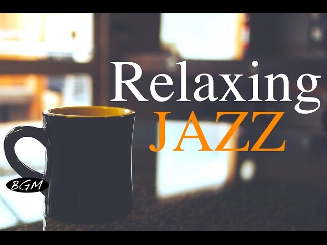 Смотреть видео Relaxing Jazz Music - Background Chill Out  Music - Music For Relax,Study,Work