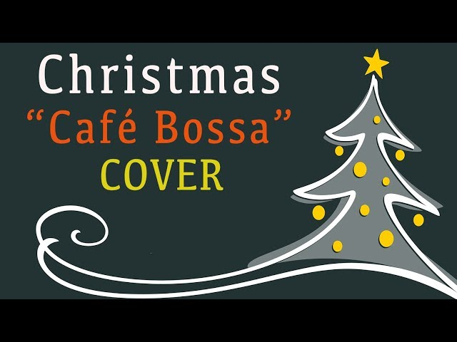 Смотреть видео Christmas Songs Cafe Bossa Nova Cover - Relaxing Music For Work, Study - Can′t wait for Christmas!