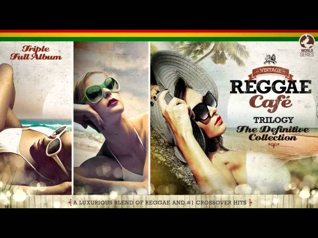 Смотреть видео Vintage Reggae CafГ© - The Trilogy! - Full Album - Vol.1 Vol.2 Vol3