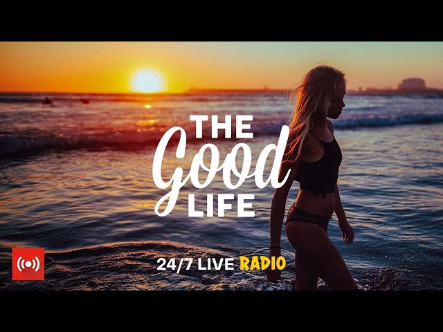 Смотреть видео The Good Life Radio • 24/7 Live Radio | Best Relax House, Chillout, Study, Running, Gym, Happy Music