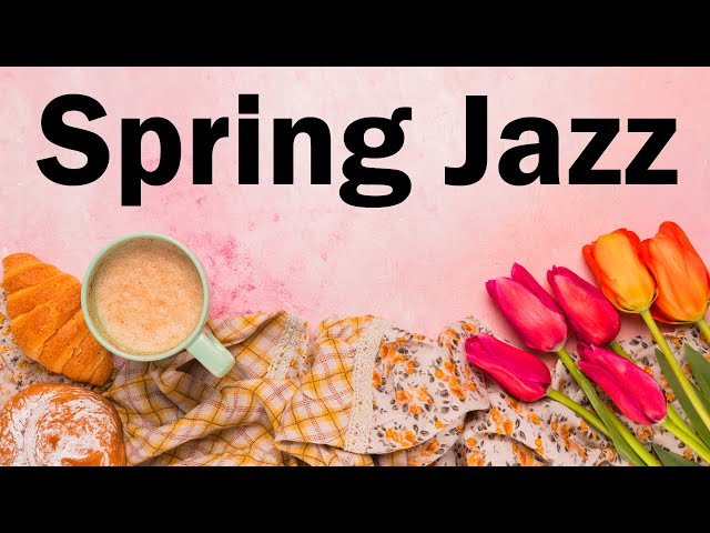 Смотреть видео Spring JAZZ - Relaxing Jazz Music For Good Mood